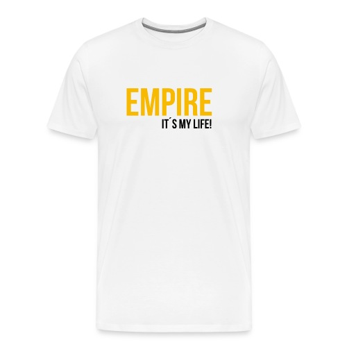 Empire - It´s your Life (White-Gold Edition) - Männer Premium T-Shirt