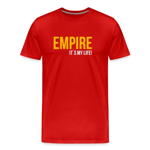 Empire - It´s your Life (Red-Gold Edition) - Männer Premium T-Shirt
