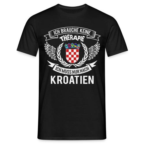 KROATIEN -THERAPIE - Männer T-Shirt