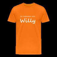 T-shirts ~ Mannen Premium T-shirt ~ Oranje shirt met 'ze noemen me Willy'