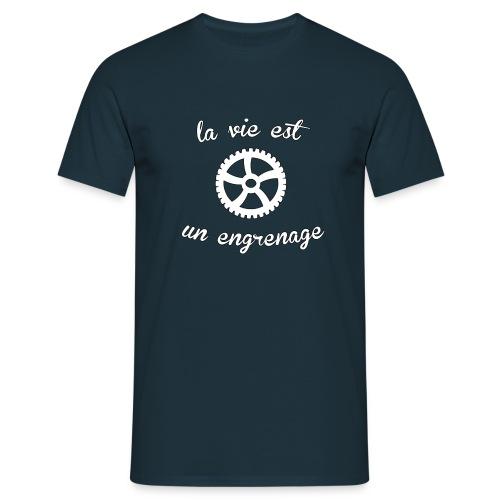 t-shirt la vie est un engrenage - T-shirt Homme