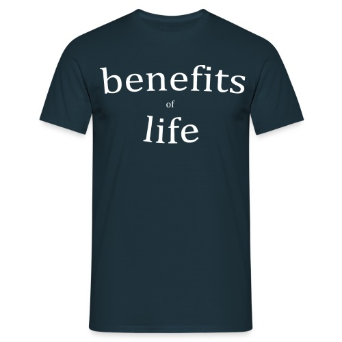t-shirt benefits of life - T-shirt Homme