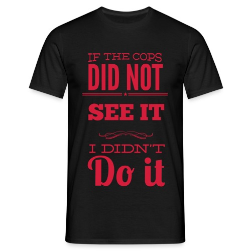 I didn't Do It  - Men's T-Shirt