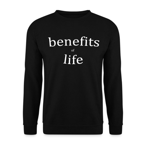 sweat benefits of life  - Sweat-shirt Homme