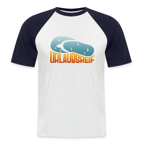 urlaubsreif - Männer Baseball-T-Shirt