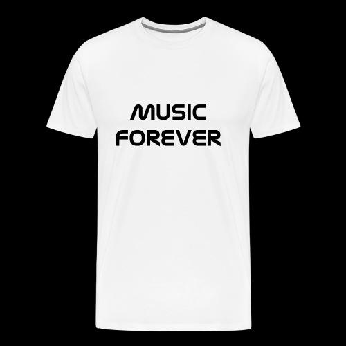 Music Forever [ironic T-Shirt] - Männer Premium T-Shirt