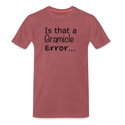Men's Premium Is that a Gramicle Error... T-shirt - Men's Premium T-Shirt