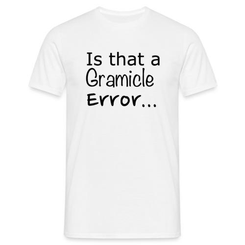 Men's Is that a Gramicle Error... T-shirt - Men's T-Shirt