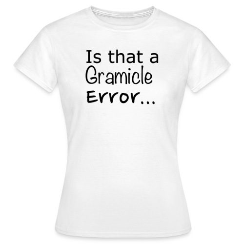 Ladies Is that a Gramicle Error... T-shirt - Women's T-Shirt