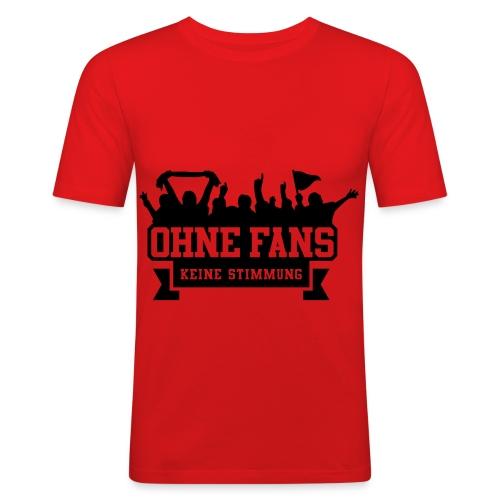 Ohne Fans - Männer Slim Fit T-Shirt