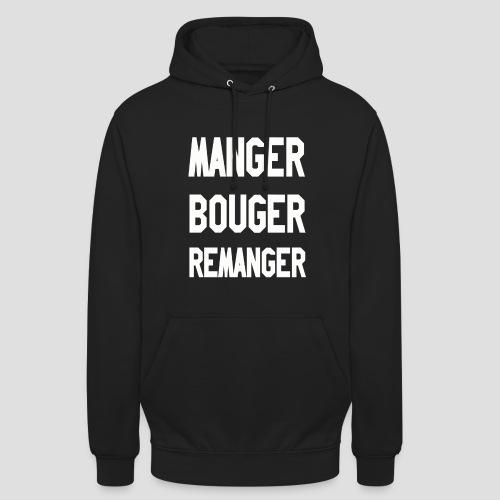 Manger, Bouger, Remanger TS - Sweat-shirt à capuche unisexe