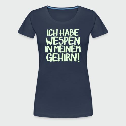Wespen im Gehirn (glow) - Frauen Premium T-Shirt