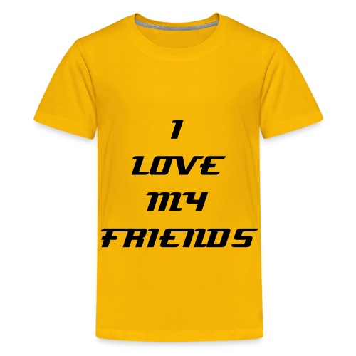 T-Shirt : I LOVE MY FRIENDS  - T-shirt Premium Ado