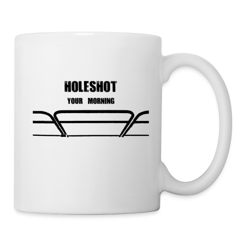 White mug Holeshot your morning - Mug