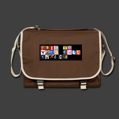 This is your only chance - Shoulder Bag