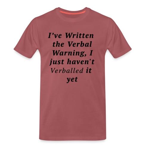 Men's Premium Verballed Warning T-shirt - Men's Premium T-Shirt