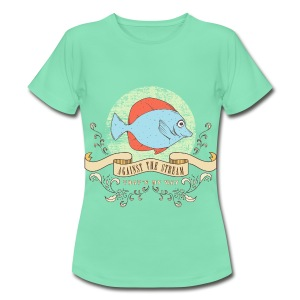 fish_against_the_stream_02201603 T-Shirts - Frauen T-Shirt