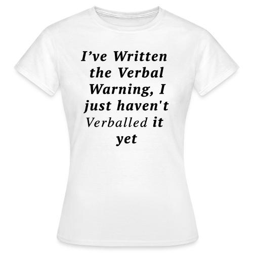 Ladies Verballed Warning T-shirt - Women's T-Shirt