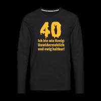 Wie Honig 40. Geburtstag Langarm Shirt