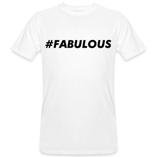 Fabulous - Men's Organic T-Shirt