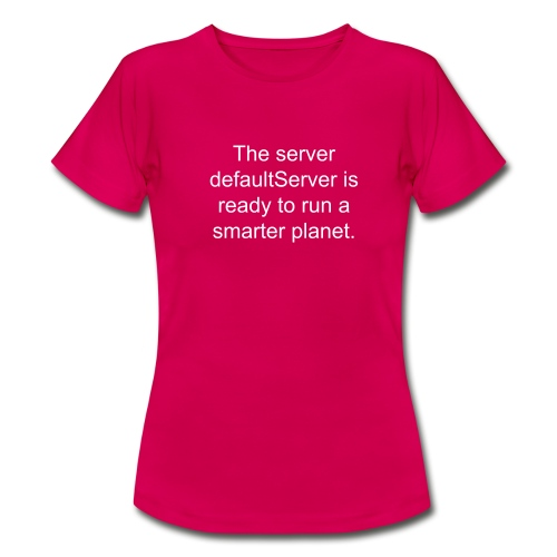 The server defaultServer is ready to run a smarter planet. - Women's T-Shirt