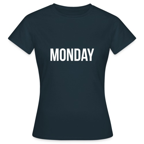 Monday t-shirt - Women's T-Shirt