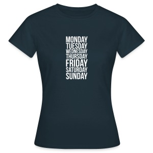 Monday, Tuesday, Wednesday, Thursday, Friday, Saturday and Sunday t-shirt - Women's T-Shirt