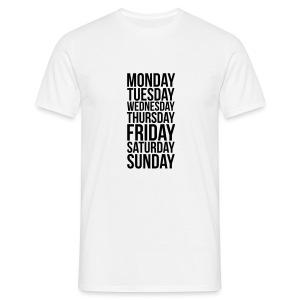 Monday, Tuesday, Wednesday, Thursday, Friday, Saturday and Sunday t-shirt - Men's T-Shirt