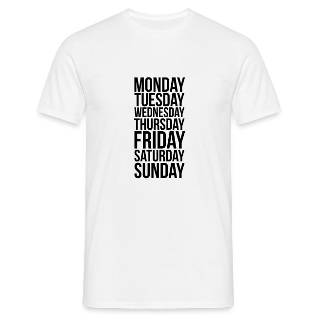 60c42122c Monday, Tuesday, Wednesday, Thursday, Friday, Saturday and Sunday t-shirt
