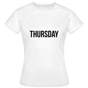Thursday t-shirt - Women's T-Shirt