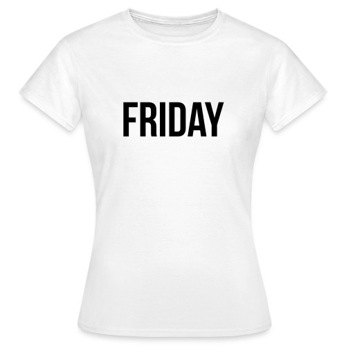 Friday t-shirt - Women's T-Shirt