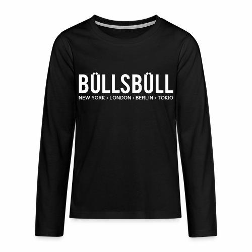 Büllsbüll - Teenager-Shirt - Teenager Premium Langarmshirt