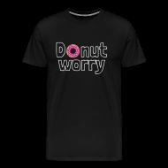 T-shirts ~ Mannen Premium T-shirt ~ Funny T-shirt Donut Worry