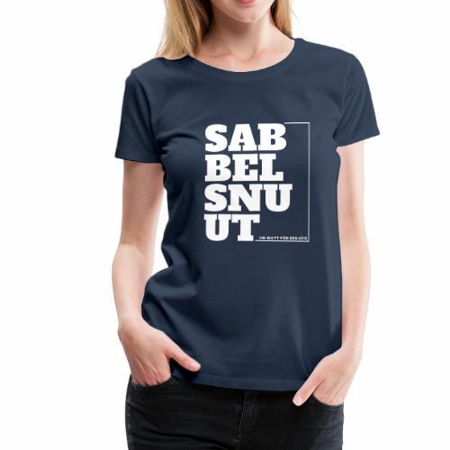 Sabbelsnuut - Damen-Shirt bis 3XL - Frauen Premium T-Shirt
