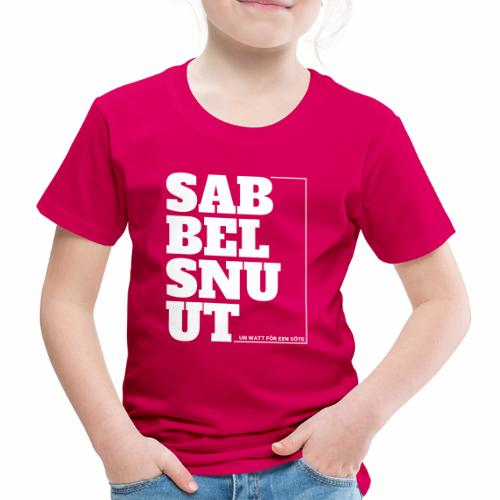 Sabbelsnuut - Kinder-Shirt - Kinder Premium T-Shirt