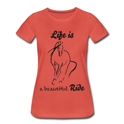 Life is - Frauen Premium T-Shirt