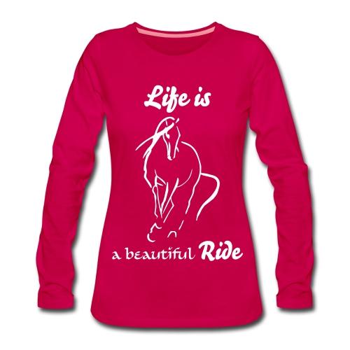 Life is - Frauen Premium Langarmshirt