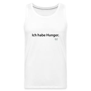 Ich habe Hunger.  - Männer Premium Tank Top