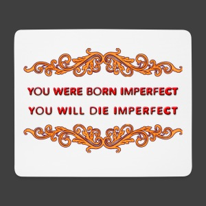 You were born imperfect - Mouse Pad (horizontal)