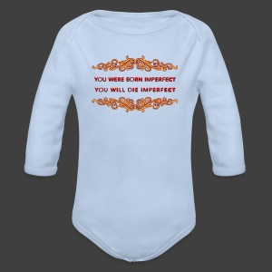 You were born imperfect - Organic Longsleeve Baby Bodysuit