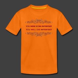 You were born imperfect - Teenage Premium T-Shirt