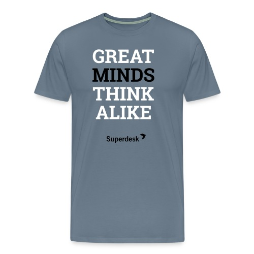 Great MINDS Think Alike - Men's Premium T-Shirt