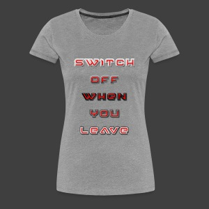 Switch Off - Women's Premium T-Shirt