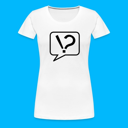 Interrobang - Damen T-Shirt - Frauen Premium T-Shirt