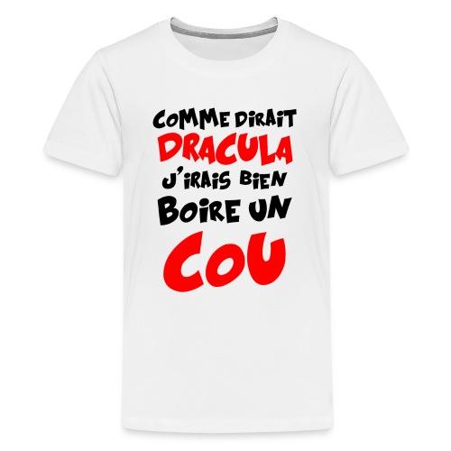 Dracula Boit un coup - Ado - T-shirt Premium Ado