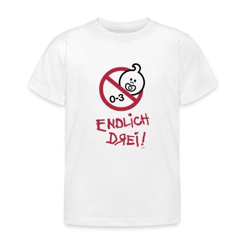 ENDLICH DREI!! - Kinder T-Shirt