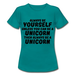 Always be yourself unless you can be a unicorn T-shirts - T-shirt dam