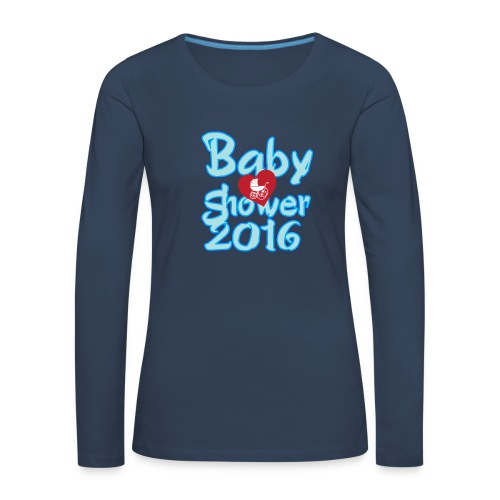 Baby shower 2016 Boy! - Women's Premium Longsleeve Shirt