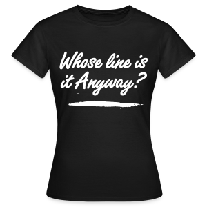 Women's Whose Line? T-Shirt - Women's T-Shirt