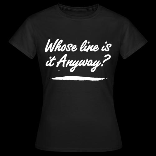 Women's Whose Line? T-Shirt - Women's T-Shirt